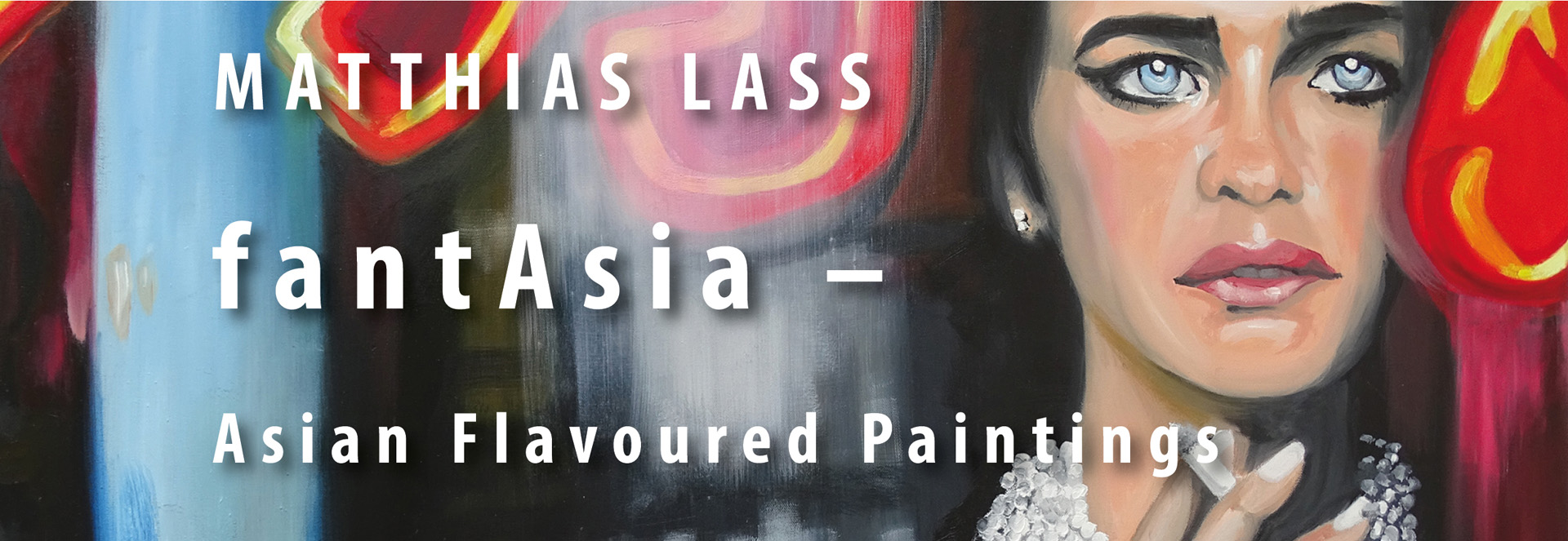 Matthias Lass   fantAsia – Asian Flavoured Paintings